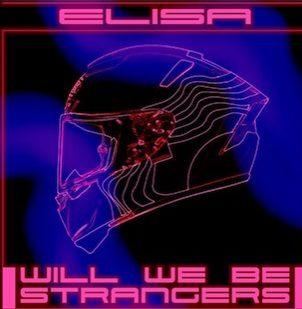 ELISA  - Will we be strangers