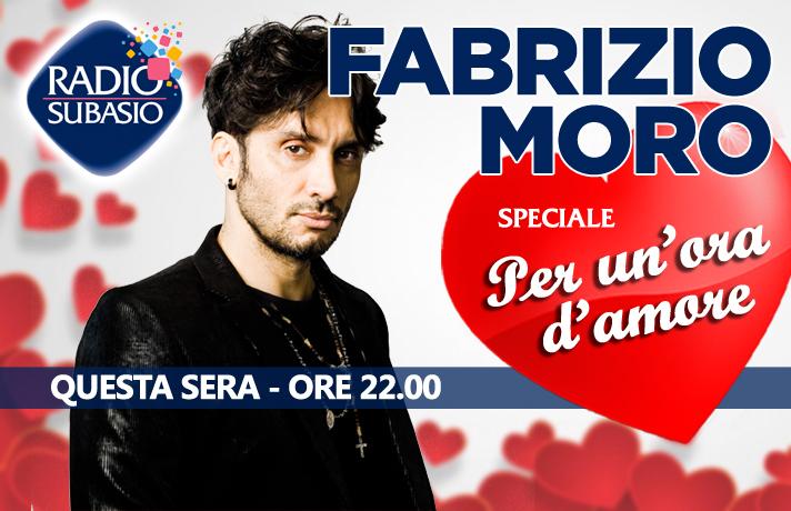 Fabrizio Moro A Speciale Per Un Ora D Amore Su Radio Subasio