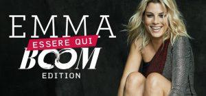 """Emma ... è arrivato """"Essere Qui Boom Edition"""""""