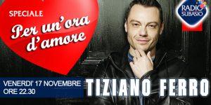 Tiziano Ferro a 'Speciale Per un'Ora d'Amore': 17 novembre, emozioniamoci!