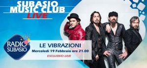 Radio Subasio: Dov'è che sono Le Vibrazioni?Il 19 febbraio a Subasio Music Club