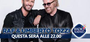 'Speciale Per Un'Ora d'Amore' con Raf e Umberto Tozzi . . . pure emozioni!!!