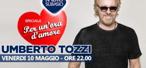 Speciale Per Un'Ora d'Amore e Umberto Tozzi : ecco la playlist del cuore