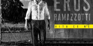 """""""Vita ce n'è"""", il nuovo singolo di Eros Ramazzotti"""