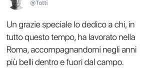 Francesco Totti, grazie a chi ha lavorato nella Roma e mi ha accompagnato
