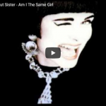 SWING OUT SISTER / Am i the same girl