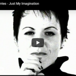THE CRANBERRIES / Just my imagination
