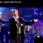 MICHAEL BUBLE' / Haven't met you yet