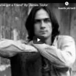 JAMES TAYLOR / You've Got A Friend