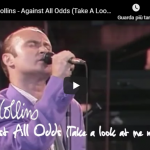 PHIL COLLINS / Against All Odds (Take A Look At Me Now)