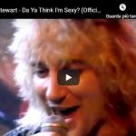 ROD STEWART / Da Ya Think I'm Sexy