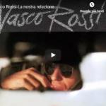 VASCO ROSSI / La nostra relazione