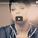 ALESSANDRA AMOROSO / STUPIDA