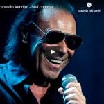 ANTONELLO VENDITTI / Stai con me