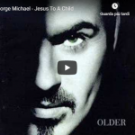 GEORGE MICHAEL / Jesus to a child