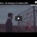 FABRIZIO MORO / HO BISOGNO DI CREDERE