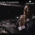 TOM JONES / To Love Somebody