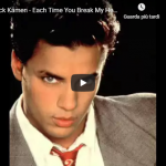 NICK KAMEN / Each time you break my heart