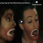 PAUL MC CARTNEY e MICHAEL JACKSON / Say Say Say