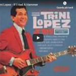 TRINI LOPEZ / If I had a hammer