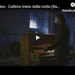 TIROMANCINO / L'ULTIMO TRENO DELLA NOTTE