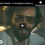 ANTONELLO VENDITTI / Ci vorrebbe un amico