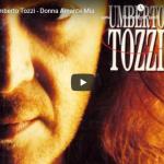 UMBERTO TOZZI / Donna Amante Mia