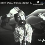CATERINA CASELLI / Insieme a te non ci sto più