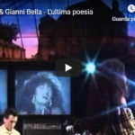 MARCELLA BELLA / GIANNI BELLA - L'ultima poesia