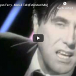BRYAN FERRY / Kiss And Tell