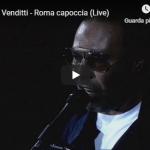 ANTONELLO VENDITTI / Roma capoccia