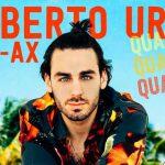 'Quando Quando Quando', la nuova versione è di Alberto Urso feat. J-Ax