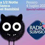 Torna la 1/2 Notte Bianca dei Bambini Special Edition ... e Radio Subasio c'è